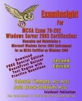 ExamInsight For MCSA Exam 70-292 Windows Server 2003 Certification - Managing and Maintaining a Microsoft Windows Server 2003...