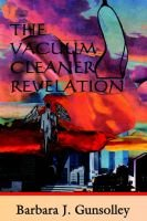The Vacuum Cleaner Revelation (Paperback): Barbara J. Gunsolley