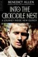 Into the Crocodile Nest - Journey Inside New Guinea (Paperback, New ed): Benedict Allen