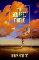 The Squared Circle (Hardcover): James W Bennett