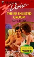 The Re-enlisted Groom (Paperback): Amy J. Fetzer