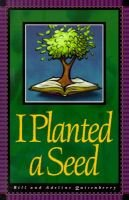 I Planted a Seed (Paperback): Bill Quisenberry, Adeline Quisenberry