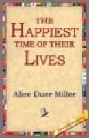 The Happiest Time of Their Lives (Electronic book text): Alice Duer Miller