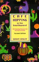 Cafe Hopping in the Southwest - 100 Charming Places to Eat Plus Tips for Tourists (Paperback, 2nd illustrated edition): Sunny...