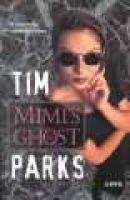 Mimi's Ghost (Paperback): Tim Parks