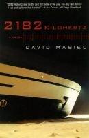 2182 Kilohertz (Paperback): David Masiel