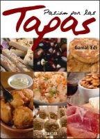 Pasion Por las Tapas (Spanish, Paperback, illustrated edition): Gamal Edi