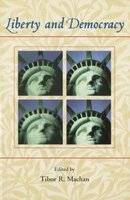 Liberty and Democracy (Paperback): Tibor R MacHan