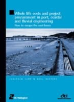 Whole Life Costs and Project Procurement in Port, Coastal and Fluvial Engineering (HR Wallingford Titles) - How to Escape the...
