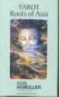Tarot Roots of Asia (Miscellaneous printed matter): Amnart Klanprachar, Thaworn Boonyawan
