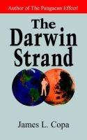 The Darwin Strand (Paperback): James L Copa