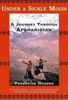 Under a Sickle Moon - A Journey Through Afghanistan (Paperback): Peregrine Hodson