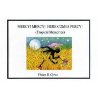 Mercy! Mercy! Here Comes Percy! - Tropical Memories (Hardcover, illustrated edition): Vivien B. Cyrus