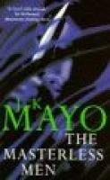 The Masterless Men (Paperback, New ed): J.K. Mayo