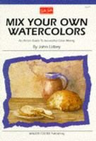 Mixing Watercolours (Paperback): John Lidzey