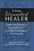 The Wounded Healer - Addiction-sensitive Therapy for the Sexually Exploitative Professional (Hardcover): Richard Irons,...