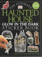 Ultimate Glow in the Dark Sticker Book: Haunted House (Book): Dorling Kindersley