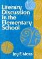 Literary Discussion in the Elementary School (Book): Joy F. Moss