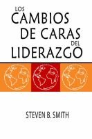 Los Cambios De Caras Del Liderazgo (Spanish, English, Paperback): Steven B. Smith