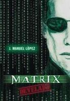 Matrix Develado (Spanish, Paperback): J. Manuel Lopez