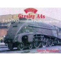 Gresley A4s (Hardcover): G.W. Morrison