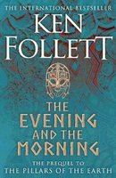 The Evening And The Morning (Paperback): Ken Follett