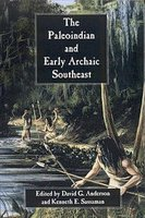 The Paleoindian and Early Archaic Southeast (Paperback, New): David G. Anderson, Kenneth E. Sassaman
