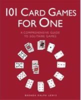 101 Card Games for One - A Comprehensive Guide to Solitaire Games (Paperback): Brenda Ralph Lewis