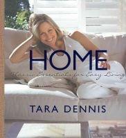 Home - Classic Essentials for Easy Living (Paperback): Tara Dennis
