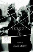 Holden & Me (Paperback): Alan Balter