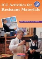 ICT Activities for Resistant Materials - Whole Site Licence (Paperback, New edition): Steve Turner, Julian Franck