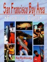 San Francisco Bay Area Fishing Guide (Paperback): Ray Rychnovsky