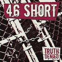 46 Short - Truth Denied (CD): 46 Short