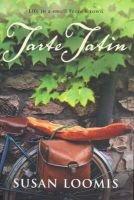 Tarte Tatin (Hardcover): Susan Herrmann Loomis