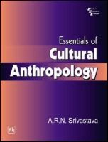 Essentials of Cultural Anthropology (Paperback): A.R.N Srivastava