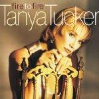 Tanya Tucker - Fire To Fire (CD): Tanya Tucker