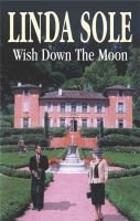 Wish Down the Moon (Hardcover): Linda Sole