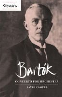 Bartok: Concerto for Orchestra (Paperback, New): David Cooper