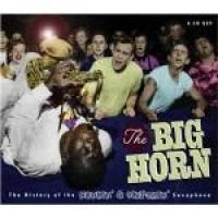 Big Horn: History of Honkin Saxophone (CD): Various Artists