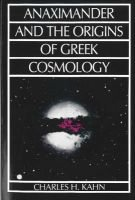 Anaximander and the Origins of Greek Cosmology (Paperback, 3rd Revised edition): Charles H. Kahn