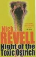 Night of the Toxic Ostrich (Paperback, New ed): Nick Revell
