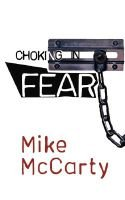 Choking in Fear (Paperback): Mike McCarty