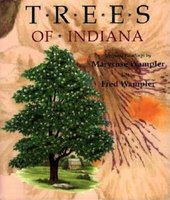 Trees of Indiana (Hardcover): Maryrose Wampler, Fred Wampler