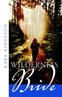 Wilderness Bride (Paperback): Kara Kingston