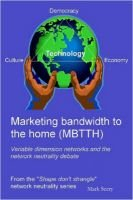 Marketing Bandwidth to the Home (MBTTH) (Paperback): Mark Seery