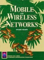 Mobile and Wireless Networks (Paperback): Uyless Black