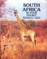 South Africa in Your Pocket (Paperback): Thomas E. King