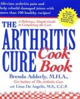 Arthritis Cure Cookbook (Hardcover, illustrated edition): Brenda Adderly, Lissa DeAngelis