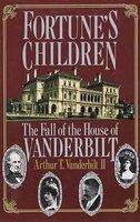 Fortune's Children (Paperback): Arthur T Vanderbilt