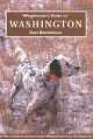 Wingshooter's Guide to Washington - Upland Birds and Waterfowl (Paperback): Dan Brandvold
